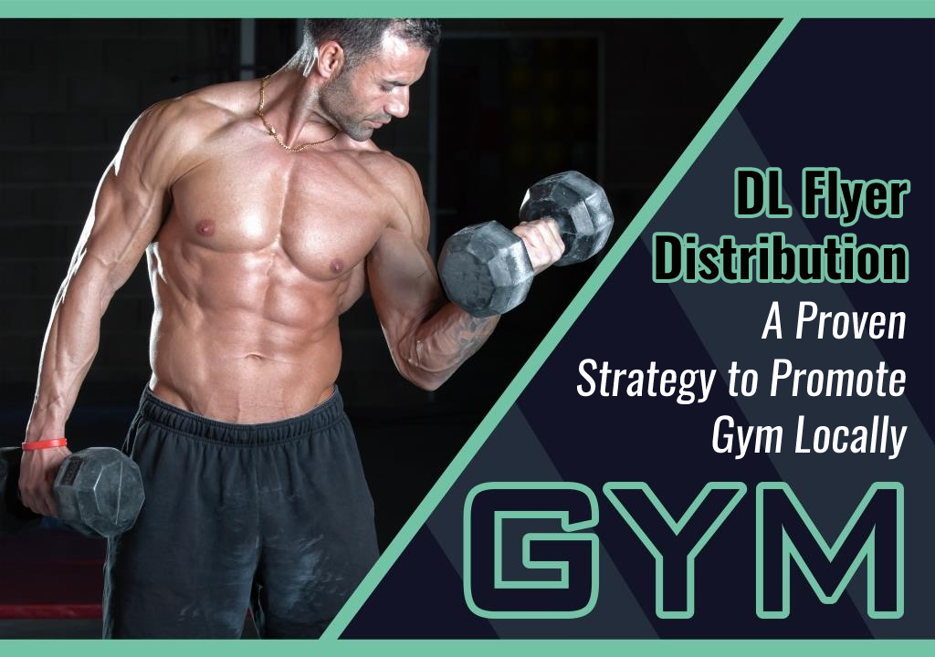 DL Flyer Distribution for Gym Promotion